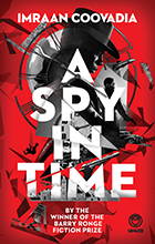 Link to request book via Primo: A Spy in Time Imraan Coovadia