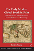 The early modern global south in print : textual form and the production of human difference as knowledge