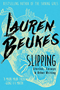 Slipping: stories, essays and other writings