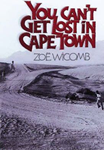 Link to request book via Primo: You can't get lost in Cape Town - Zoe Wicomb