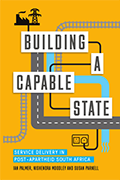 Building a capable state : service delivery in post-apartheid South Africa
