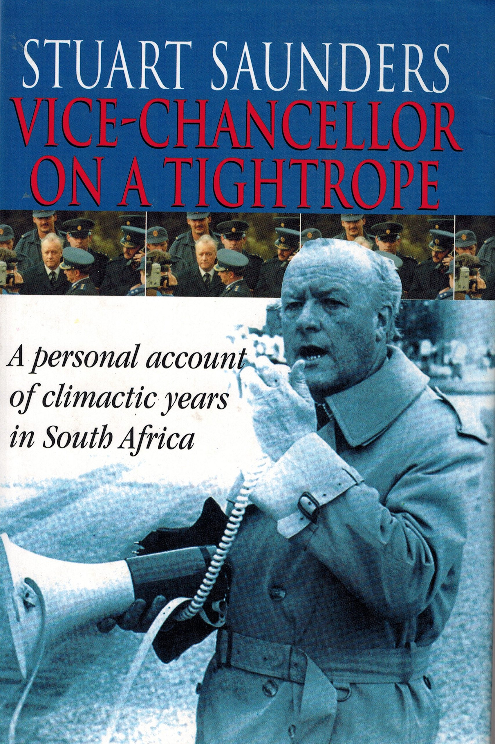 Vice-Chancellor on a Tightrope: A personal account of climactic years in South Africa (2000)